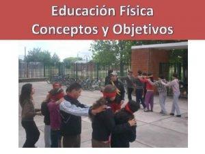 Educacin Fsica Conceptos y Objetivos Concepto de Educacin