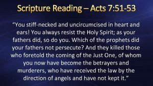 Scripture Reading Acts 7 51 53 You stiffnecked