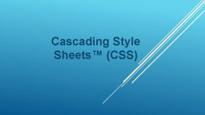 Cascading Style Sheets CSS INLINE STYLES Inline style