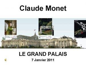 Claude Monet LE GRAND PALAIS 7 Janvier 2011