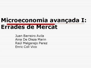 Microeconomia avanada I Errades de Mercat Juan Barreiro