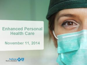 Enhanced Personal Health Care November 11 2014 Enhanced
