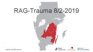 RAGTrauma 82 2019 Sydstra sjukvrdsregionen 2 Fregende mte