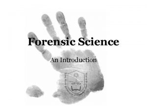 Forensic Science An Introduction What Is Forensics Forensic