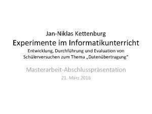 JanNiklas Kettenburg Experimente im Informatikunterricht Entwicklung Durchfhrung und