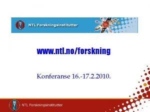 www ntl noforskning Konferanse 16 17 2 2010