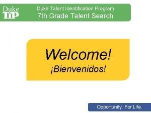 Duke Talent Identification Program 7 th Grade Talent