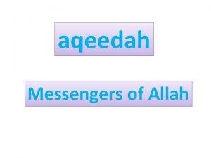 aqeedah Messengers of Allah Messengers of Allah 1