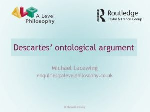 Descartes ontological argument Michael Lacewing enquiriesalevelphilosophy co uk