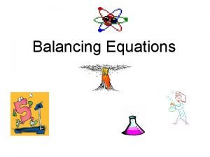 Balancing Equations Chemical Equations 5 Types of Reactions