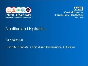 Nutrition and Hydration 24 April 2020 Chido Muchaneta