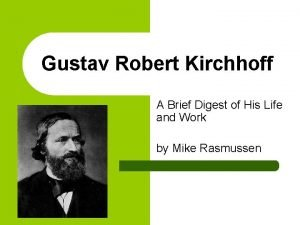 Gustav Robert Kirchhoff A Brief Digest of His