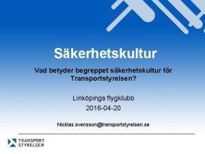 Skerhetskultur Vad betyder begreppet skerhetskultur fr Transportstyrelsen Linkpings