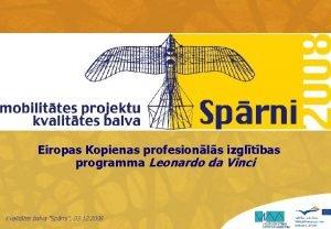 Eiropas Kopienas profesionls izgltbas programma Leonardo da Vinci