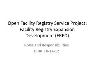 Open Facility Registry Service Project Facility Registry Expansion