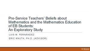 PreService Teachers Beliefs about Mathematics and the Mathematics