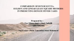 COMPARISON OF RUNGE KUTTA EULERS AND LINEAR LEAST