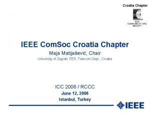 Croatia Chapter IEEE Com Soc Croatia Chapter Maja