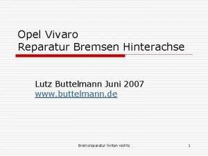 Opel Vivaro Reparatur Bremsen Hinterachse Lutz Buttelmann Juni