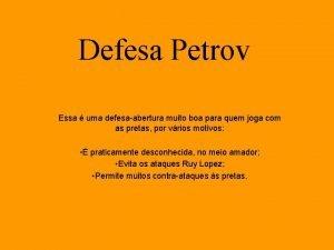 Defesa Petrov Essa uma defesaabertura muito boa para