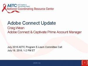 Adobe Connect Update Craig Wean Adobe Connect Captivate