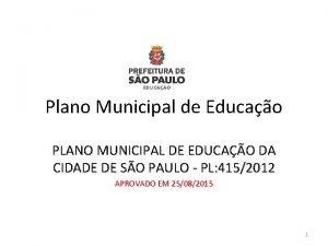 Plano Municipal de Educao PLANO MUNICIPAL DE EDUCAO