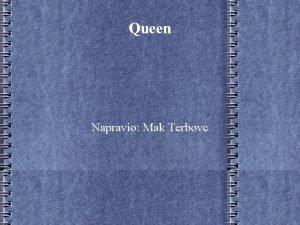 Queen Napravio Mak Terbovc Neto osnovno Queen je