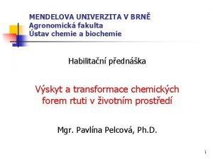 MENDELOVA UNIVERZITA V BRN Agronomick fakulta stav chemie