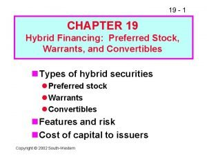 19 1 CHAPTER 19 Hybrid Financing Preferred Stock