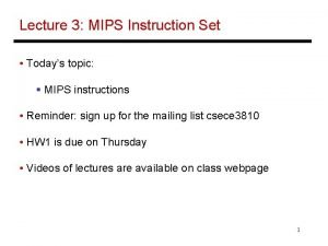 Lecture 3 MIPS Instruction Set Todays topic MIPS