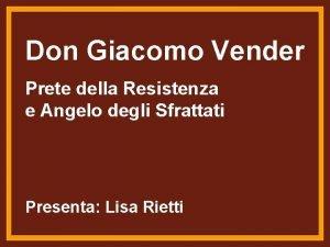 Don Giacomo Vender Prete della Resistenza e Angelo