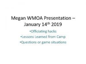 Megan WMOA Presentation January 14 th 2019 Officiating
