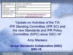 DOCUMENT GSC 15 TIAIPR04 FOR Presentation SOURCE TIA