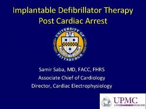 Implantable Defibrillator Therapy Post Cardiac Arrest Samir Saba