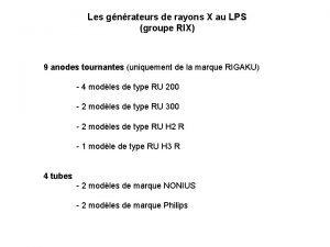 Les gnrateurs de rayons X au LPS groupe