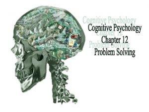 342021 Outline Problem Solving Basics Problem Solving Strategies