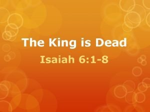 The King is Dead Isaiah 6 1 8