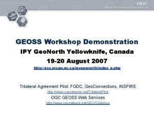 GEOSS Workshop Demonstration IPY Geo North Yellowknife Canada