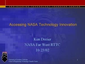 Accessing NASA Technology Innovation Ken Dozier NASA Far