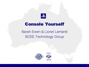 Console Yourself Sarah Ewen Lionel Lemari SCEE Technology