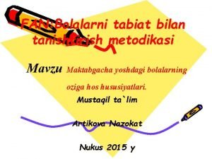 FAN Bolalarni tabiat bilan tanishtirish metodikasi Mavzu Maktabgacha