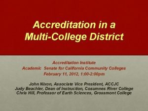 Accreditation in a MultiCollege District Accreditation Institute Academic