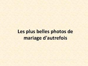 Les plus belles photos de mariage dautrefois http