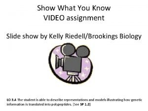 Show What You Know VIDEO assignment Slide show