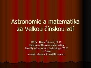 Astronomie a matematika za Velkou nskou zd RNDr