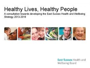 Healthy Lives Healthy People A consultation towards developing