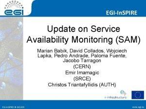 EGIIn SPIRE Update on Service Availability Monitoring SAM
