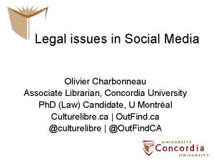 Legal issues in Social Media Olivier Charbonneau Associate