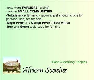 antu were FARMERS grains ived in SMALL COMMUNITIES
