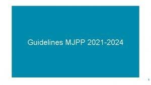 Guidelines MJPP 2021 2024 1 Table des matires